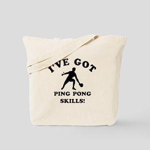 I've got Ping Pung skills Tote Bag