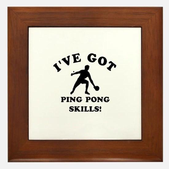 I've got Ping Pung skills Framed Tile