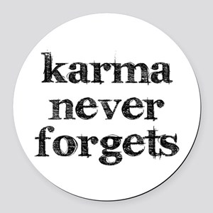 Karma Never Forgets Round Car Magnet