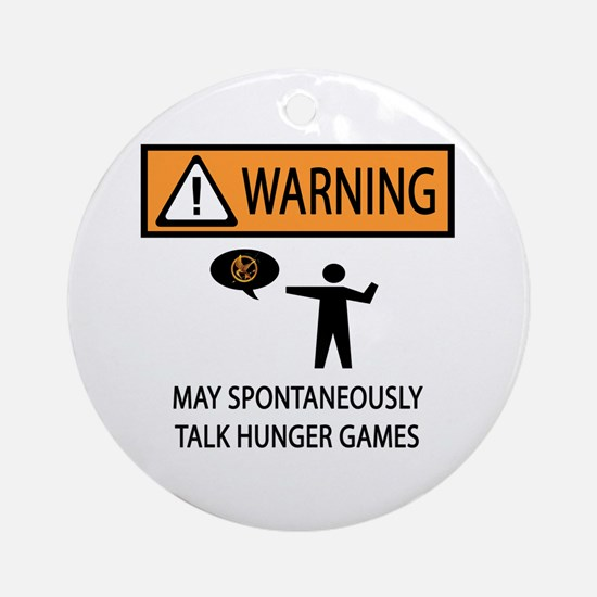Warning Talk Hunger Games Ornament (Round)