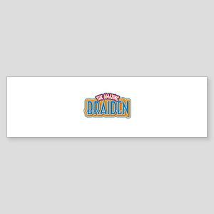 The Amazing Braiden Bumper Sticker