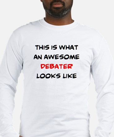 awesome debater Long Sleeve T-Shirt