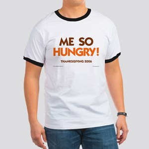 Me So Hungry Ringer T
