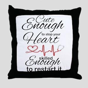 NURSE: CUT ENOUGH TO STOP YOUR HEART. Throw Pillow