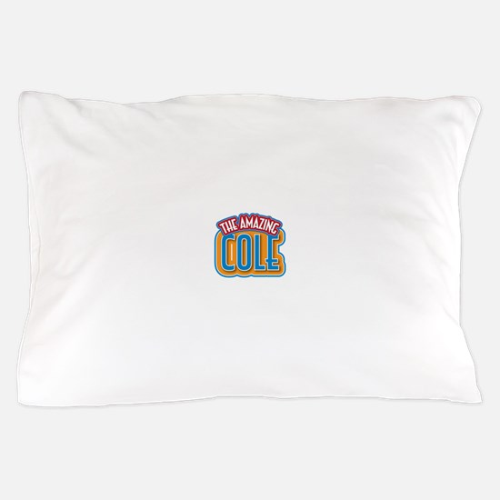 The Amazing Cole Pillow Case