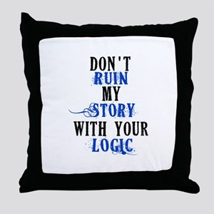Don't Ruin My Story (v2) Throw Pillow