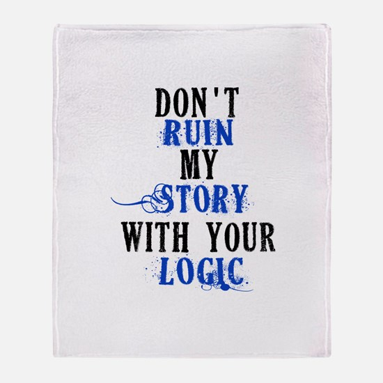 Don't Ruin My Story (v2) Throw Blanket