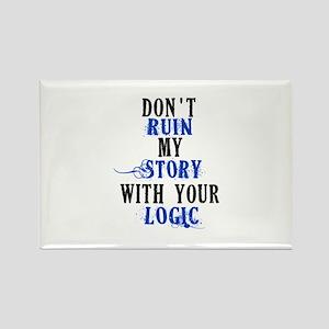 Don't Ruin My Story (v2) Rectangle Magnet