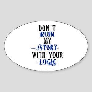 Don't Ruin My Story (v2) Sticker (Oval)