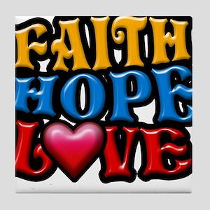 FaithHopeLove copy Tile Coaster