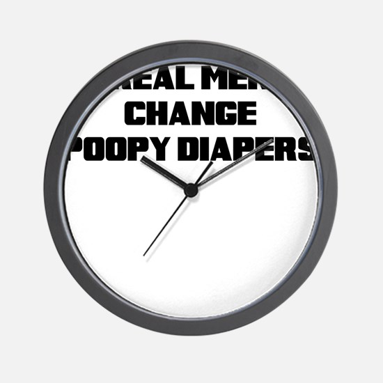 REAL MEN CHANGE POOPY DIAPERS Wall Clock