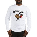 Gobble This Long Sleeve T-Shirt
