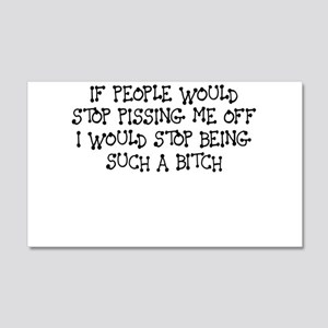 IF PEOPLE WOULD STOP PISSING ME OFF I WOULD STOP W