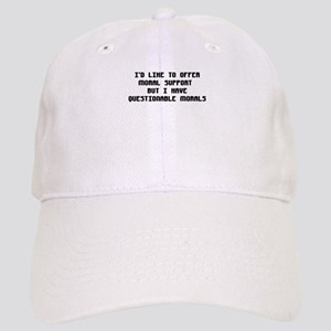 ID LIKE TO OFFER MORAL SUPPORT Baseball Cap