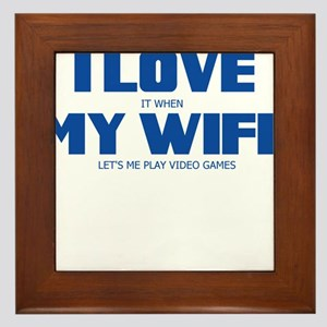 I LOVE IT WHEN MY WIFE LETS ME PLAY VIDEO GAMES Fr
