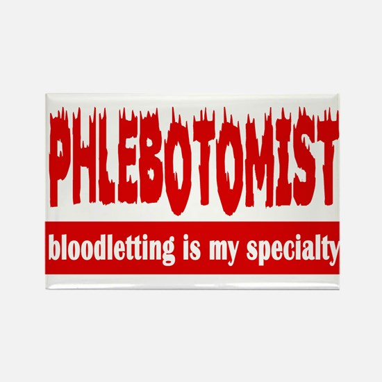 BLOODLETTING IS MY SPECIALTY Rectangle Magnet