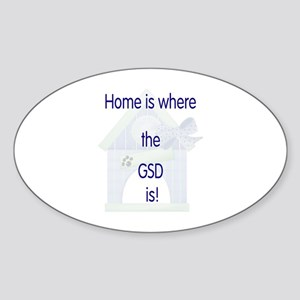 Home is where the GSD is Oval Sticker