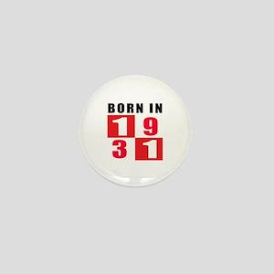 Born In 1931 Mini Button