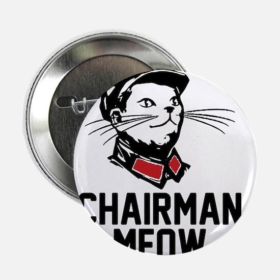 "Chairman Meow 2.25"" Button"