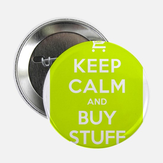 "Keep Cakm and Buy Stuff 2.25"" Button"