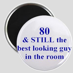 80 still best looking 2 Magnet