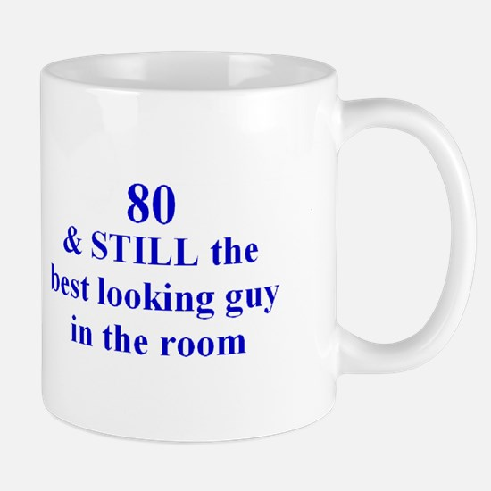 80 still best looking 2 Mug