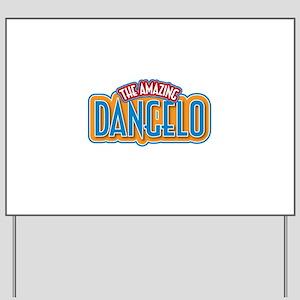 The Amazing Dangelo Yard Sign