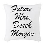 Future Mrs.Derek Morgan Woven Throw Pillow