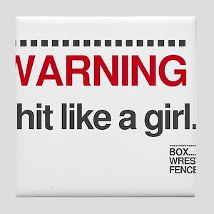 Warning: I Hit Like a Girl Tile Coaster