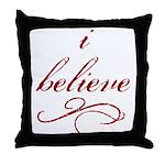 I Believe (fancy) Throw Pillow