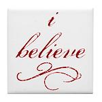 I Believe (fancy) Tile Coaster
