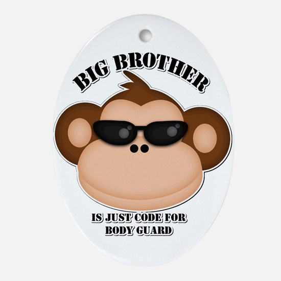 big brother body guard monkey Ornament (Oval)