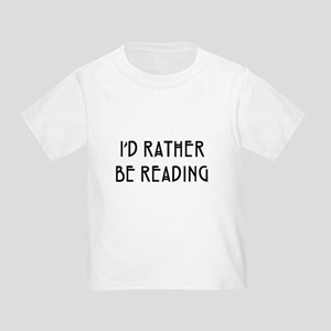 Rather Be Reading Nouveau Toddler T-Shirt