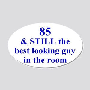 85 still best looking 2 Wall Decal