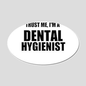 Trust Me, Im A Dental Hygienist Wall Decal