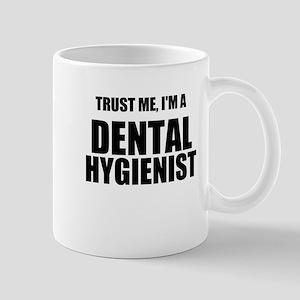 Trust Me, Im A Dental Hygienist Mug