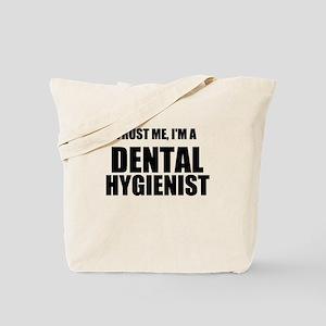 Trust Me, Im A Dental Hygienist Tote Bag