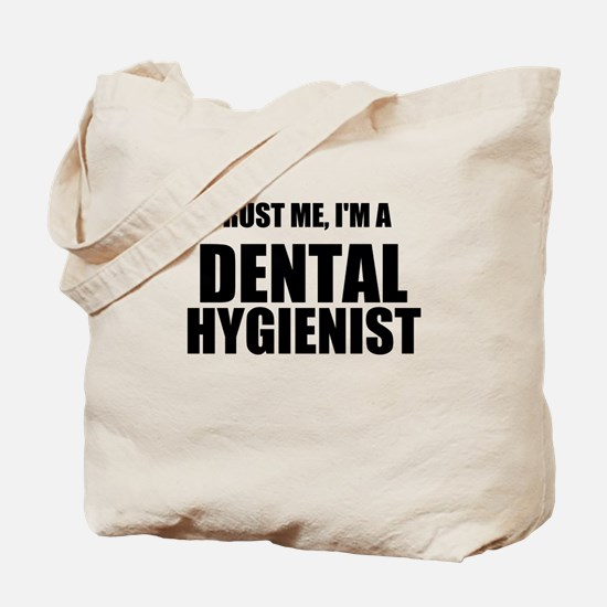 Trust Me, Im A Dental Hygienist Tote Bag