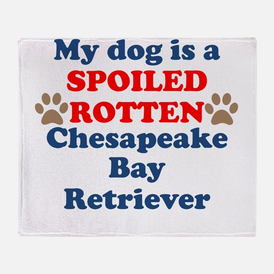 Spoiled Rotten Chesapeake Bay Retriever Throw Blan