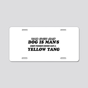 Yellow Tang lovers designs Aluminum License Plate