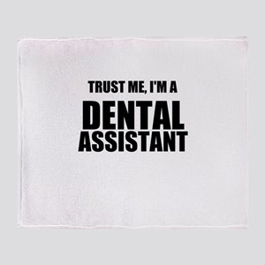 Trust Me, Im A Dental Assistant Throw Blanket