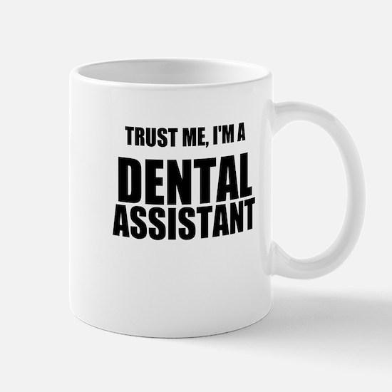 Trust Me, Im A Dental Assistant Mug