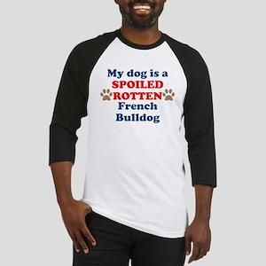 Spoiled Rotten French Bulldog Baseball Jersey