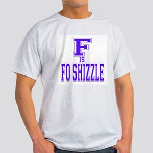 F is Fo Shizzle Ash Grey T-Shirt
