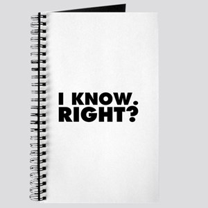 I Know. Right? Journal