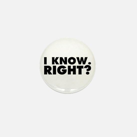 I Know. Right? Mini Button