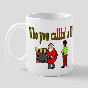 Who callin' a Ho? Mug