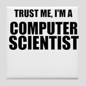 Trust Me, Im A Computer Scientist Tile Coaster