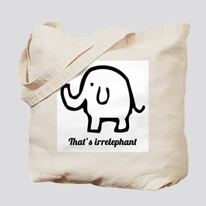 That's Irrelephant Tote Bag