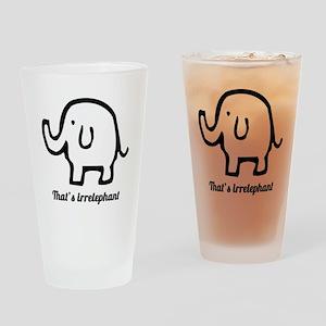 That's Irrelephant Drinking Glass